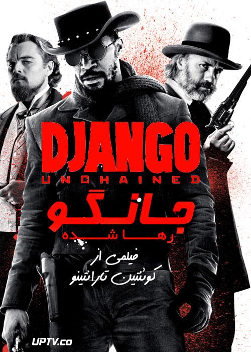 دانلود فیلم Django Unchained 2012 جانگوی رها شده
