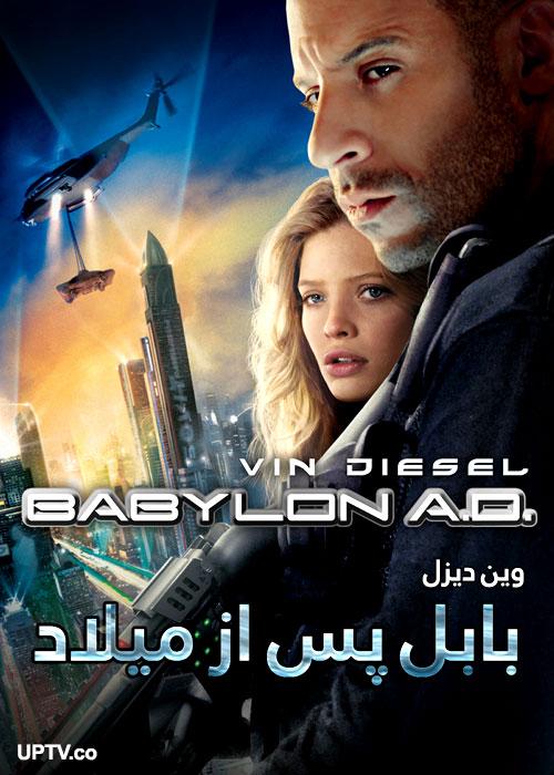 دانلود فیلم Babylon A.D. 2008 بابل پس از میلاد با دوبله فارسی
