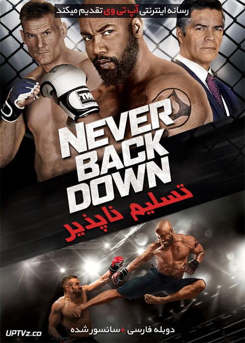 دانلود فیلم Never Back Down 2016 تسلیم ناپذیر