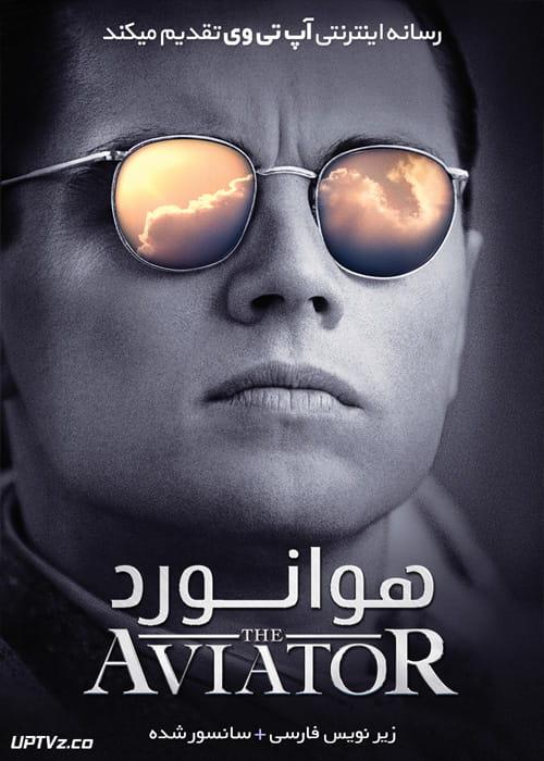 دانلود فیلم The Aviator 2004 هوانورد