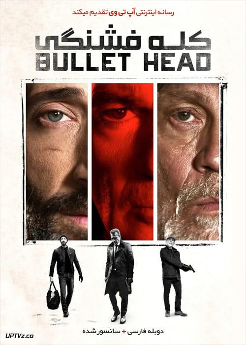 دانلود فیلم Bullet Head 2017 کله فشنگی با دوبله فارسی