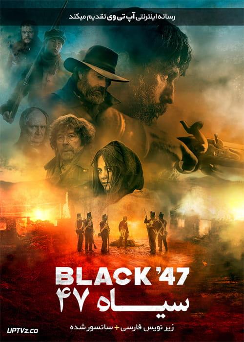 دانلود فیلم Black 47 2018 سیاه 47 با زیرنویس فارسی