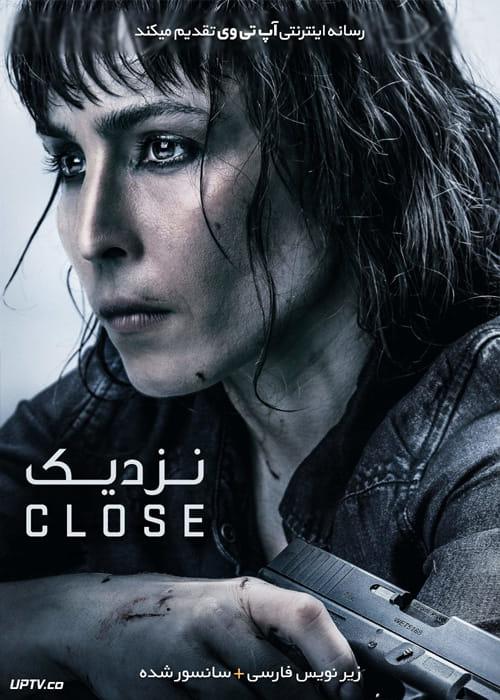 دانلود فیلم Close 2019 نزدیک با زیرنویس فارسی
