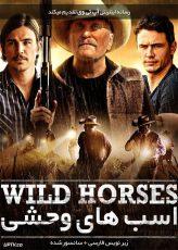 دانلود فیلم Wild Horses 2015 اسب های وحشی با زیرنویس فارسی