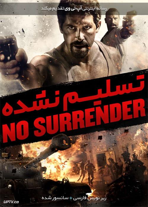 دانلود فیلم No Surrender 2018 تسلیم نشده با زیرنویس فارسی