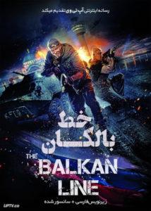 دانلود فیلم The Balkan Line 2019 خط بالکان با زیرنویس فارسی