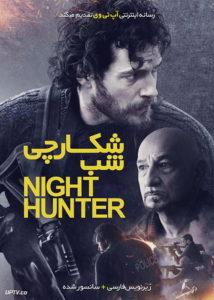 دانلود فیلم Night Hunter 2018 شکارچی شب با زیرنویس فارسی