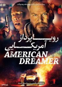 دانلود فیلم American Dreamer 2018 رویاپرداز آمریکایی با زیرنویس فارسی