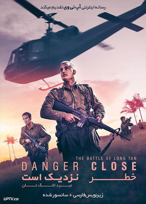دانلود فیلم Danger Close The Battle of Long Tan 2019 خطر نزدیک است نبرد لانگ تان با زیرنویس فارسی