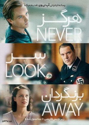 دانلود فیلم Never Look Away 2018 هرگز روی برنگردان با زیرنویس فارسی
