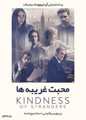 دانلود فیلم The Kindness of Strangers 2019 محبت غریبه ها با زیرنویس فارسی