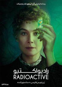 دانلود فیلم Radioactive 2019 رادیواکتیو با زیرنویس فارسی