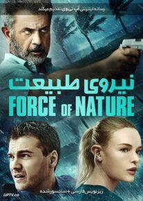 دانلود فیلم Force of Nature 2020 قدرت طبیعت با زیرنویس فارسی