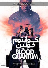 دانلود فیلم Blood Quantum 2019 کوانتوم خون با زیرنویس فارسی