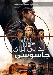 دانلود فیلم A Call to Spy 2019 ندایی برای جاسوسی با دوبله فارسی