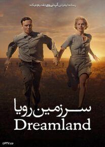 دانلود فیلم Dreamland 2019 سرزمین رویایی با دوبله فارسی