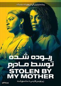 دانلود فیلم Stolen by My Mother 2020 ربوده شده توسط مادرم با زیرنویس فارسی