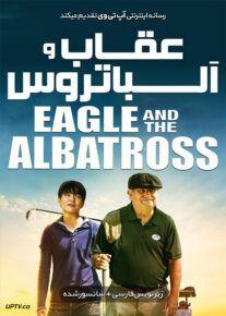 دانلود فیلم The Eagle and the Albatross 2020 عقاب و آلباتروس با زیرنویس فارسی