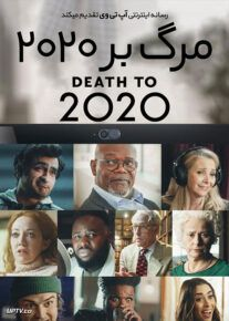 دانلود فیلم Death to 2020 مرگ بر سال 2020 با زیرنویس فارسی