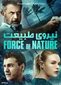 دانلود فیلم Force of Nature 2020 قدرت طبیعت با دوبله فارسی