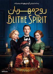 دانلود فیلم Blithe Spirit 2020 روح مهربان با زیرنویس فارسی