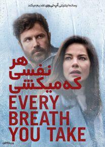 دانلود فیلم Every Breath You Take 2021 هر نفسی که میکشی با زیرنویس فارسی