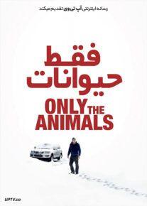 دانلود فیلم Only the Animals 2019 فقط حیوانات با زیرنویس فارسی
