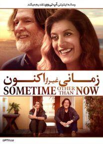 دانلود فیلم Sometime Other Than Now 2021 زمانی غیر از اکنون با زیرنویس فارسی