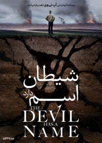 دانلود فیلم The Devil Has A Name 2019 شیطان اسم دارد با زیرنویس فارسی