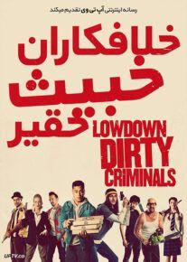 دانلود فیلم Lowdown Dirty Criminals 2020 جنایتکاران خبیث حقیر با زیرنویس فارسی