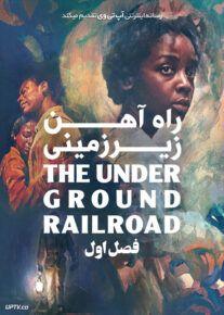 دانلود سریال The Underground Railroad راه آهن زیرزمینی فصل اول