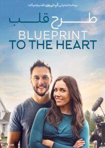 دانلود فیلم Blueprint to the Heart 2020 طرح قلب با زیرنویس فارسی