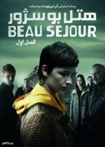 دانلود سریال Hotel Beau Sejour هتل بو سژور فصل اول