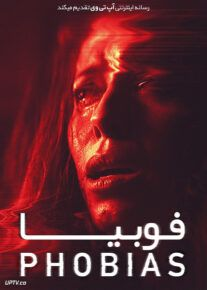 دانلود فیلم فوبیا Phobias 2021 با زیرنویس فارسی