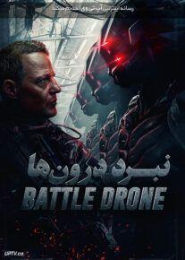 دانلود فیلم نبرد درون ها Battle Drone 2018 با زیرنویس فارسی