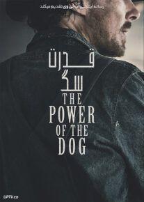 دانلود فیلم قدرت سگ The Power of the Dog 2021 با زیرنویس فارسی